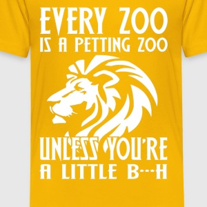 Every Zoo Is Petting Zoo - Toddler Premium T-Shirt
