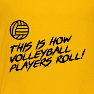 This is How Volleyball Players ROLL Gift - Toddler Premium T-Shirt