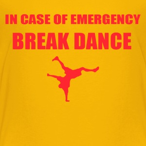 BREAK DANCE - Toddler Premium T-Shirt