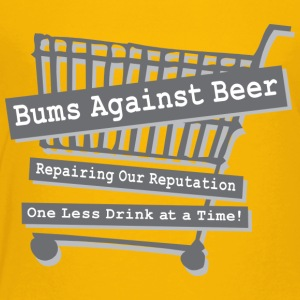 Bums Against Beer (Light) - Toddler Premium T-Shirt
