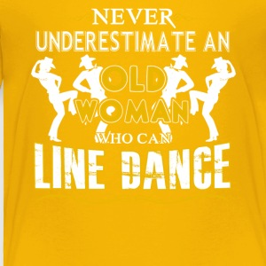 Old Woman Who Can Line Dance Shirt - Toddler Premium T-Shirt