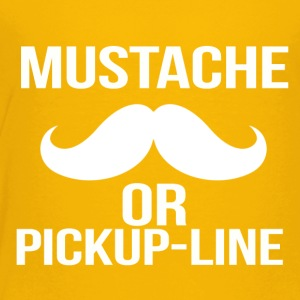 mustache or pickup line - Toddler Premium T-Shirt