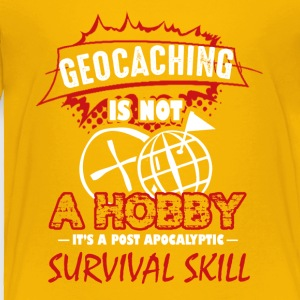 Geocaching is Not A Hobby Shirt - Toddler Premium T-Shirt