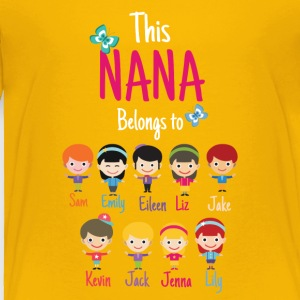 This Nana belongs to grandkids - Toddler Premium T-Shirt