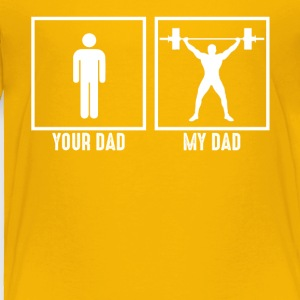 My Dad Loves Gym - Toddler Premium T-Shirt