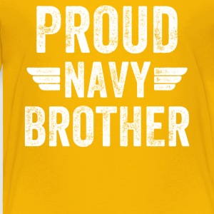 Proud navy brother - Toddler Premium T-Shirt