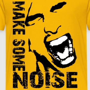 make some noise face / Noise - Toddler Premium T-Shirt