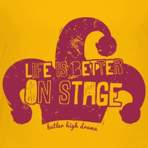 Life Is Better On Stage Butler High Drama - Toddler Premium T-Shirt
