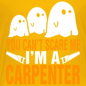 You Cant Scare Me Im Carpenter Halloween - Toddler Premium T-Shirt