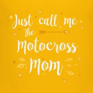 Just Call Me The Sports Motocross Mom funny gift - Toddler Premium T-Shirt