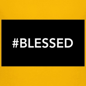 #blessed - Toddler Premium T-Shirt
