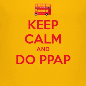 KEEP CALM AND DO PPAP - Toddler Premium T-Shirt