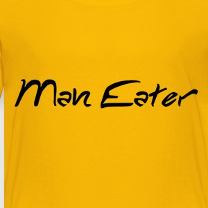 Man Eater - Toddler Premium T-Shirt