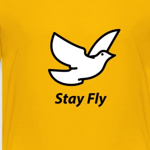 Stay Fly - Toddler Premium T-Shirt
