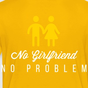 No Girlfriend. No Problem. - Toddler Premium T-Shirt