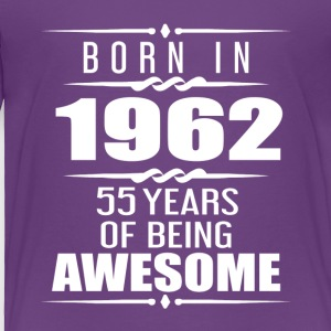 Born in 1962 55 Years of Being Awesome - Toddler Premium T-Shirt