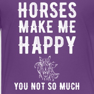 Horses make me happy you not so much - Toddler Premium T-Shirt
