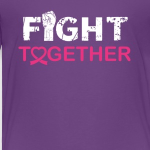 fight together - Toddler Premium T-Shirt