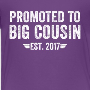 Promoted to big cousin est 2017 - Toddler Premium T-Shirt