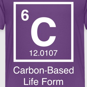 Carbon Based Life Form - Toddler Premium T-Shirt