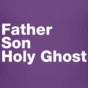 Father Son Holy Ghost - Toddler Premium T-Shirt