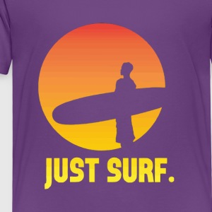 Just surf - Toddler Premium T-Shirt