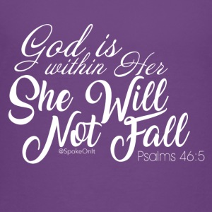 God is Within Her She will Not Fall - Toddler Premium T-Shirt