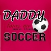 Daddy Loves more than Soccer - Toddler Premium T-Shirt