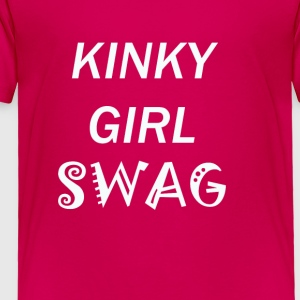 KINKY GIRL SWAG - Toddler Premium T-Shirt