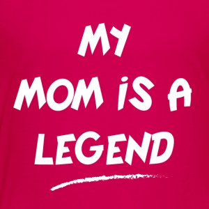 Legend Mom T-Shirt - Toddler Premium T-Shirt