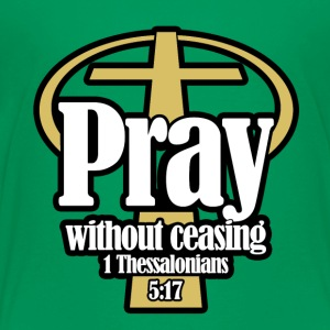 Pray_without_ceasing_BWG - Toddler Premium T-Shirt