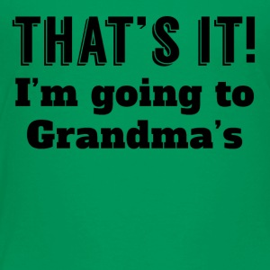 I'm Going To Grandma's - Toddler Premium T-Shirt