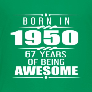 Born in 1950 67 Years of Being Awesome - Toddler Premium T-Shirt