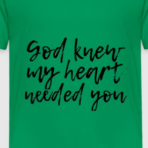 God knew - Toddler Premium T-Shirt