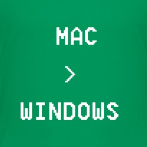 Mac is greater than Windows - Toddler Premium T-Shirt