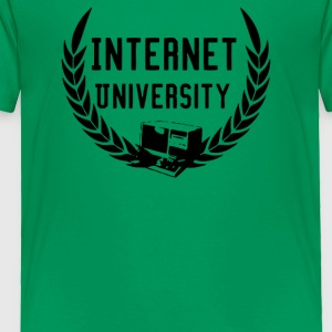 Internet University - Toddler Premium T-Shirt
