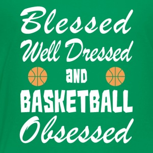 Basketball Lover Shirt/Hoodie- Blessed & Obsessed - Toddler Premium T-Shirt