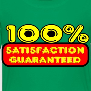 100% Satisfaction Guaranteed - Toddler Premium T-Shirt