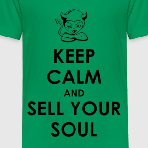 Keep Calm and Sell Your Soul - Toddler Premium T-Shirt