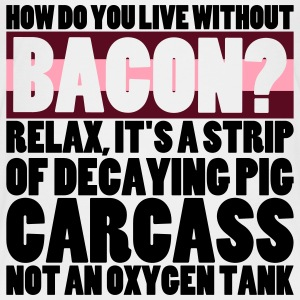 How Do You Live Without Bacon?