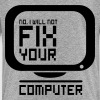 No. I will not fix your computer. - Kids' Premium T-Shirt