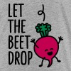 Let the beet drop - Kids' Premium T-Shirt