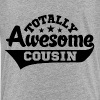 Totally Awesome Cousin - Kids' Premium T-Shirt