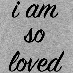 I Am So Loved - Kids' Premium T-Shirt