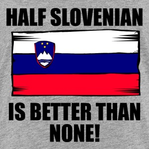 Half Slovenian Is Better Than None - Kids' Premium T-Shirt