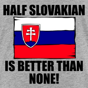 Half Slovakian Is Better Than None - Kids' Premium T-Shirt