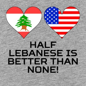 Half Lebanese Is Better Than None - Kids' Premium T-Shirt