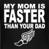 My Mom Is Faster Than Your Dad - Kids' Premium T-Shirt