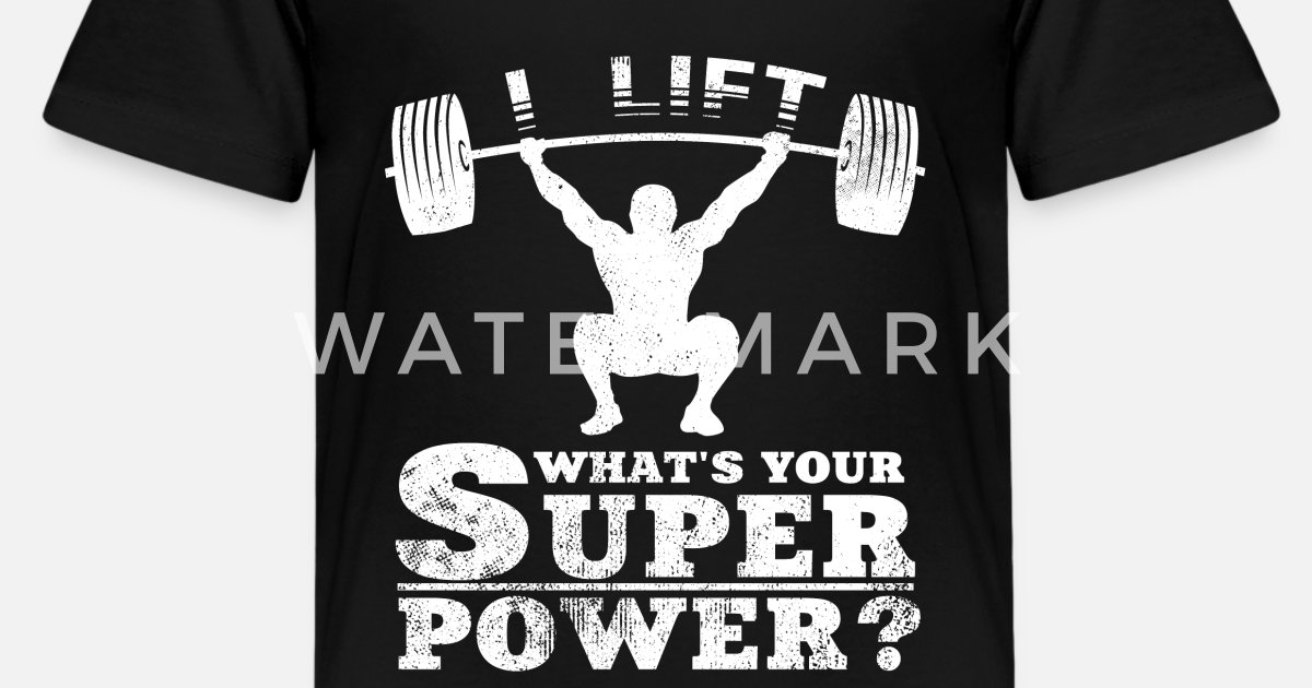 I Lift What\'s Your Superpower Weightlifting Quotes Kids\' Premium T-Shirt |  Spreadshirt