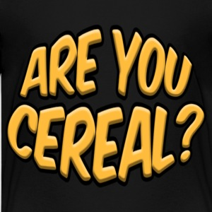 ARE YOU CEREAL? - Kids' Premium T-Shirt